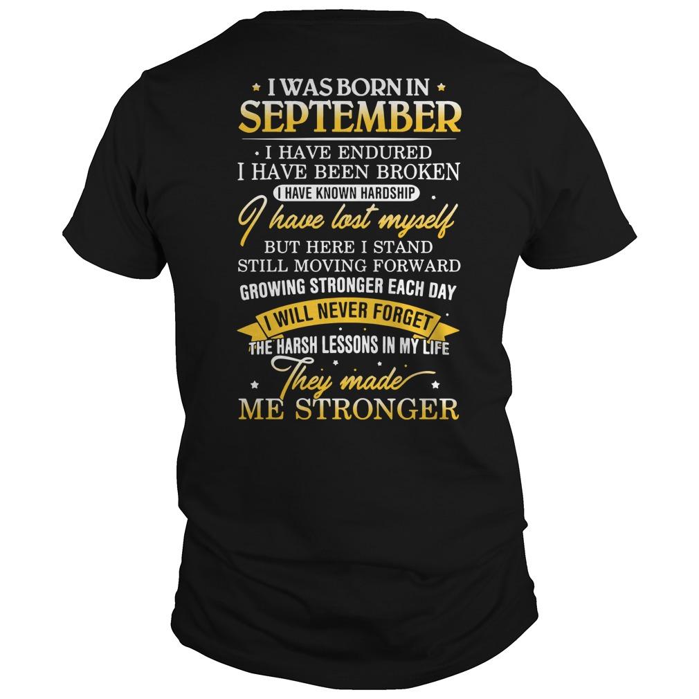 I was born in September I have endured I have been broken Guys Shirt