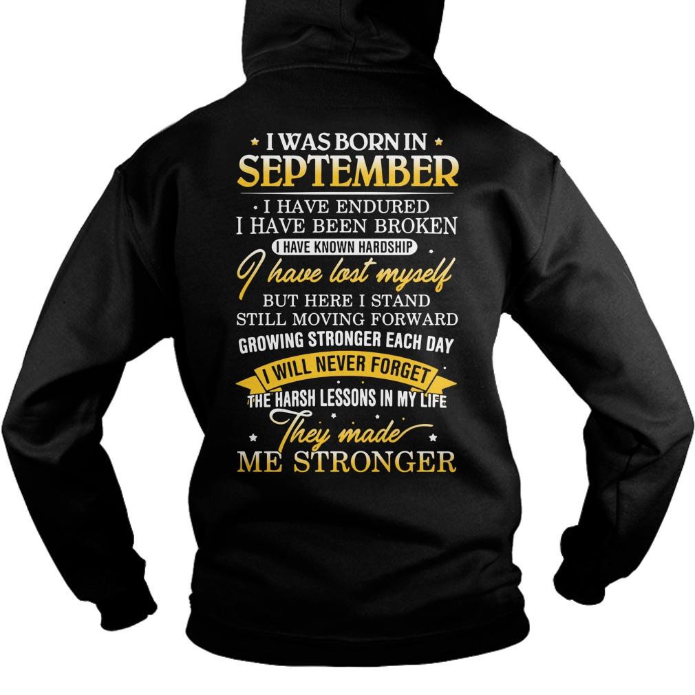 I was born in September I have endured I have been broken Hoodie