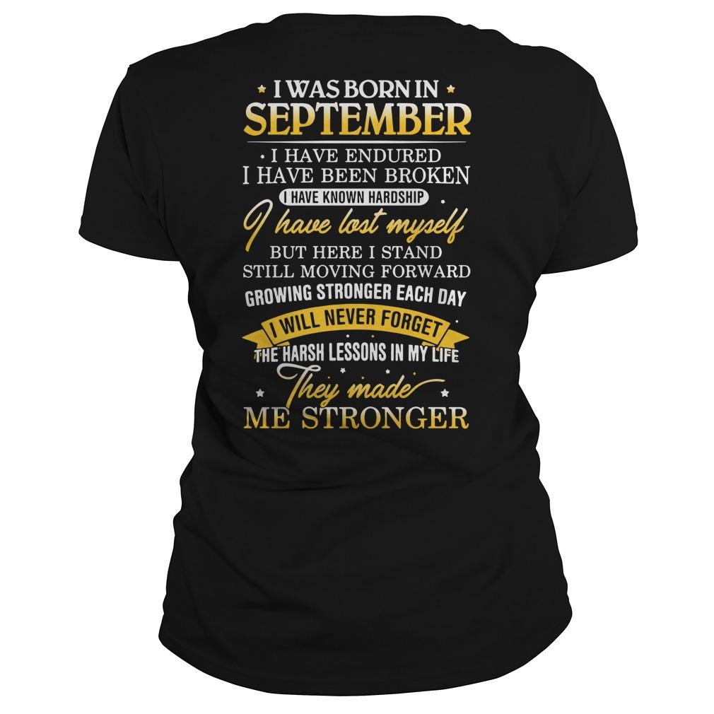 I was born in September I have endured I have been broken Ladies Tee