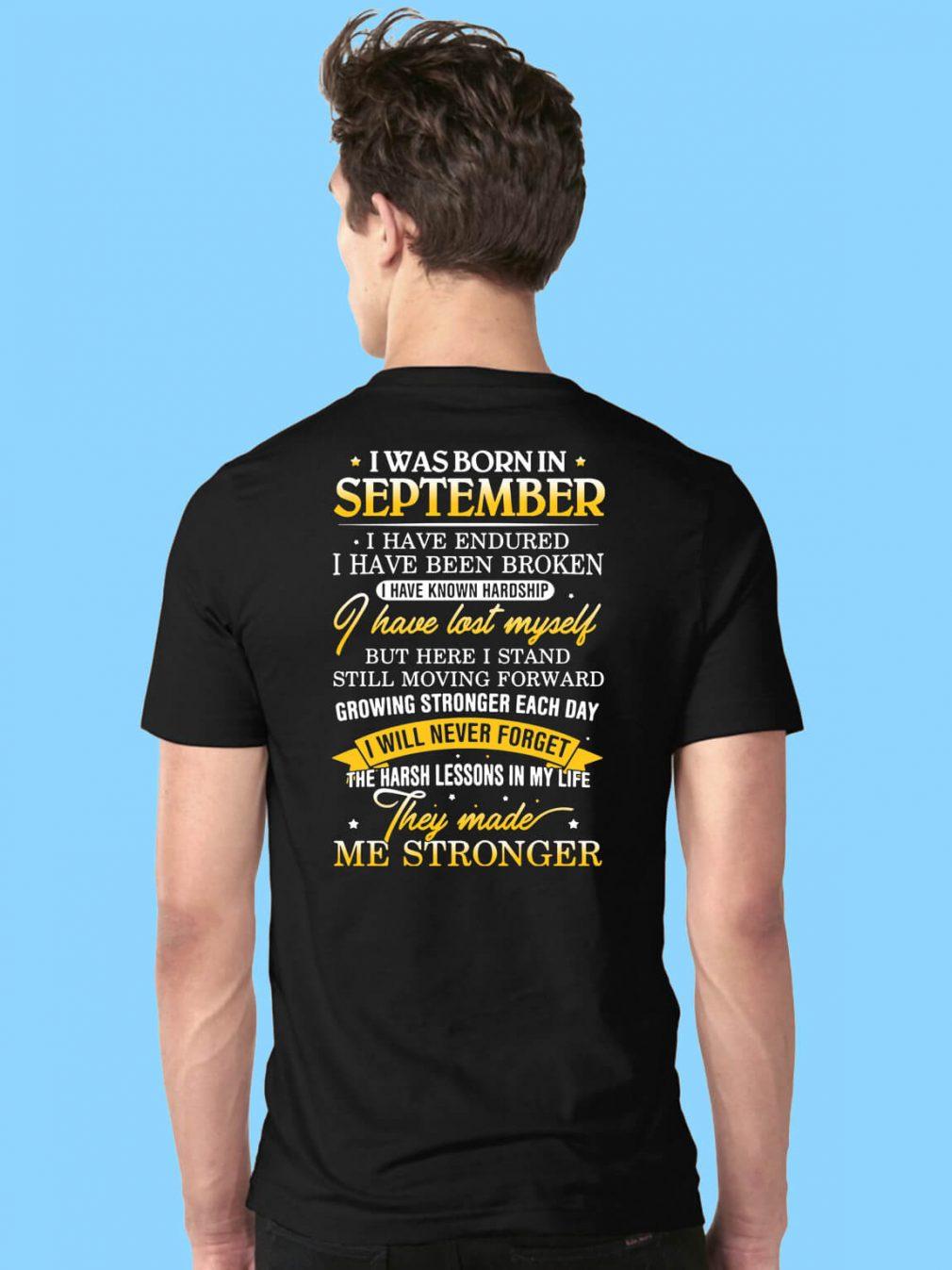 I was born in September I have endured I have been broken shirt