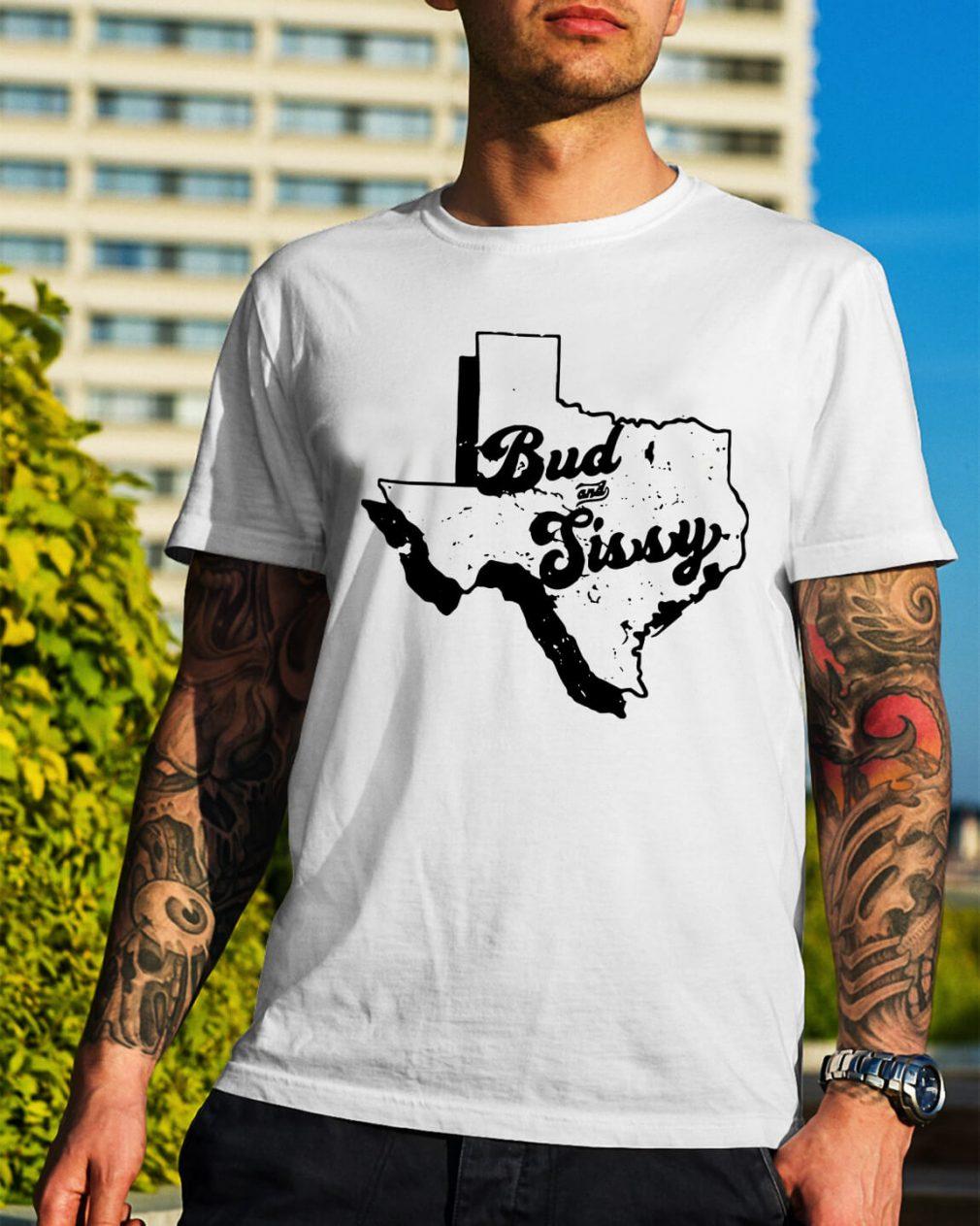 Bud and Sissy shirt