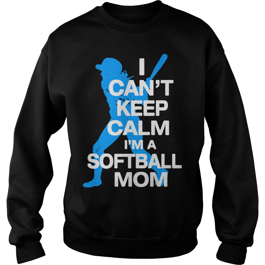 I can't keep calm I'm a softball mom Sweater