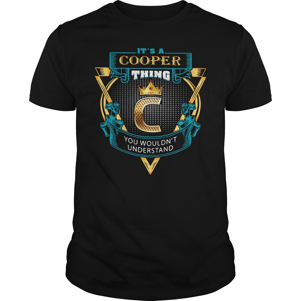 It's a cooper thing you wouldn't understand Guys Shirt