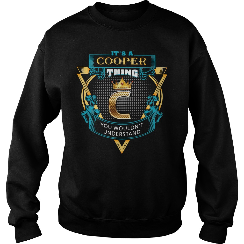 It's a cooper thing you wouldn't understand Sweater