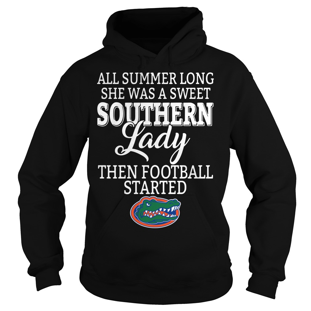 Florida Gators all summer long she was a sweet Southern lady Hoodie