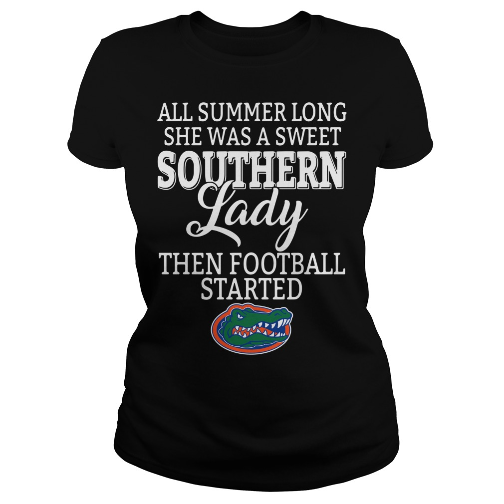 Florida Gators all summer long she was a sweet Southern lady Ladies Tee