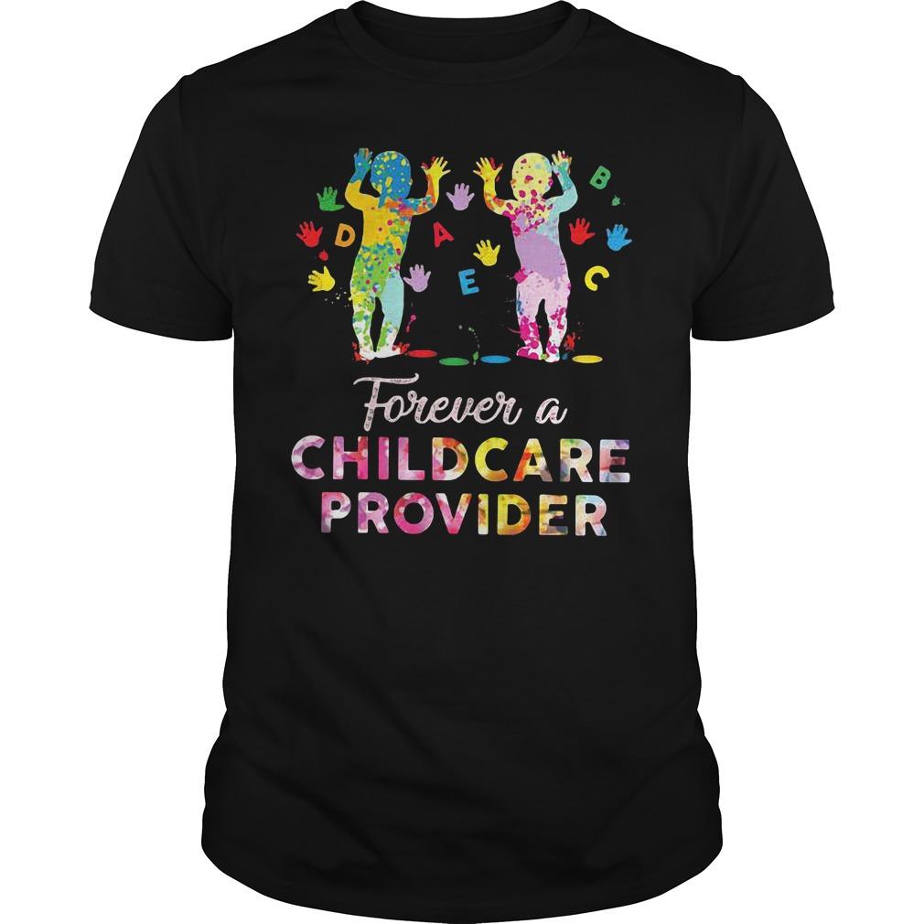 Forever a childcare provider Guys Shirt
