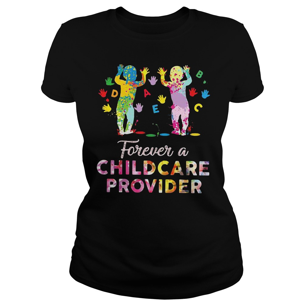 Forever a childcare provider Ladies Tee