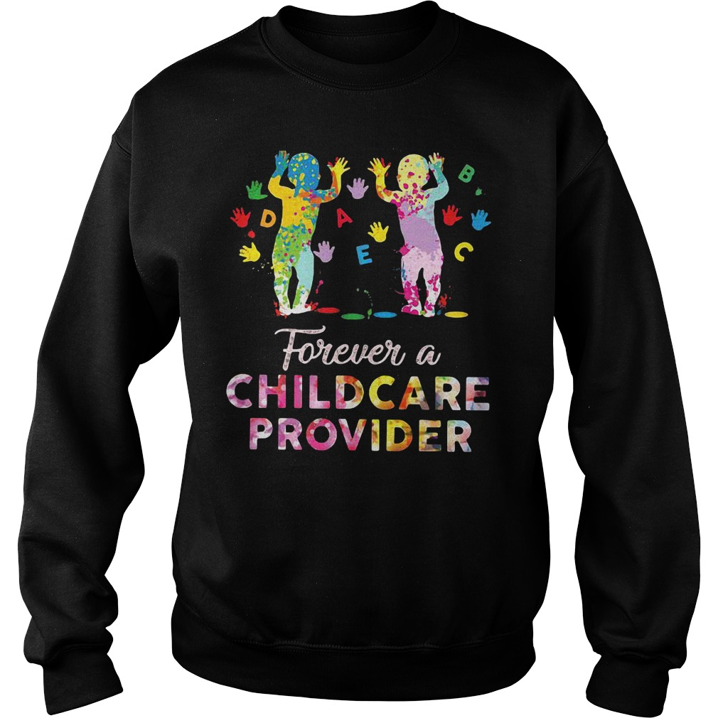 Forever a childcare provider Sweater