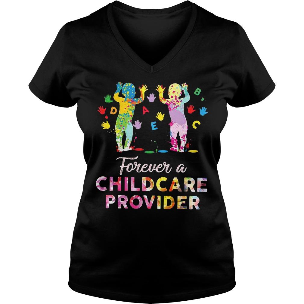 Forever a childcare provider V-neck T-shirt
