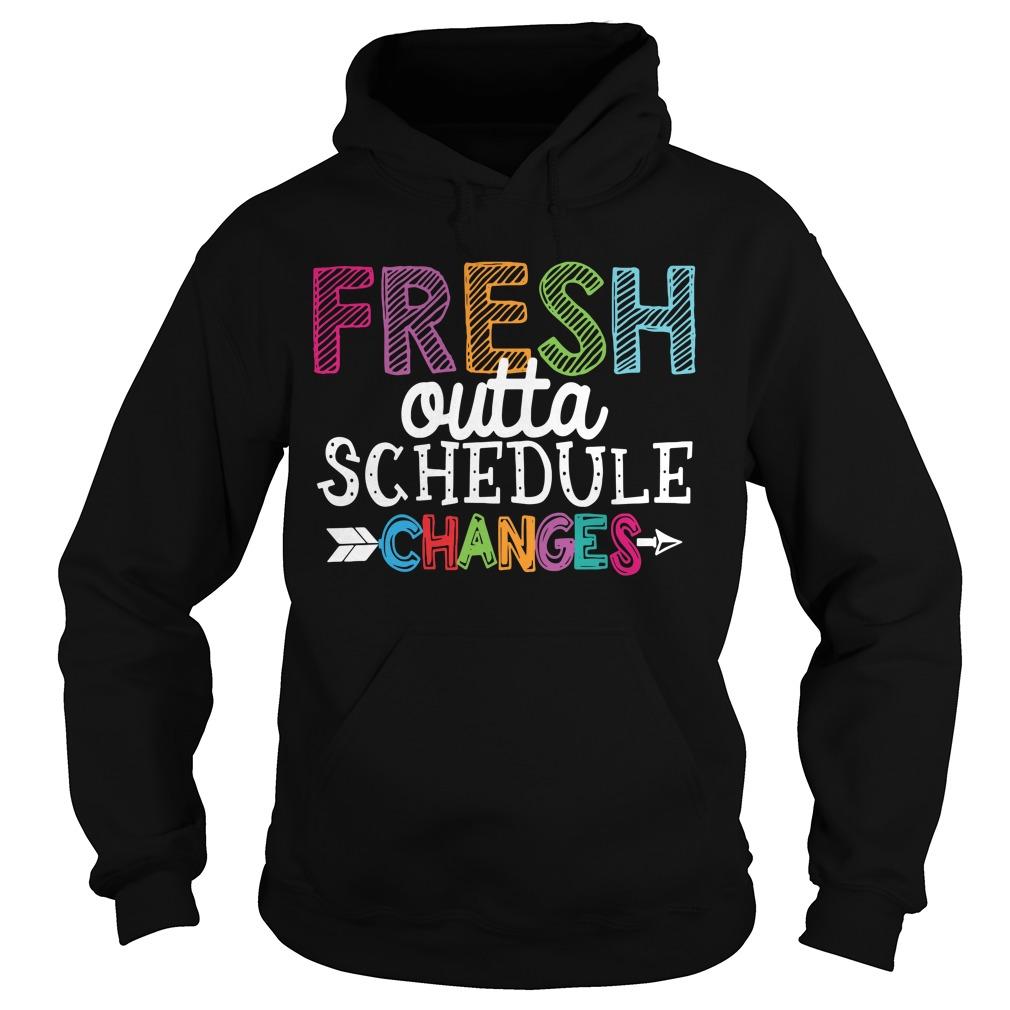 Fresh outta schedule Hoodie