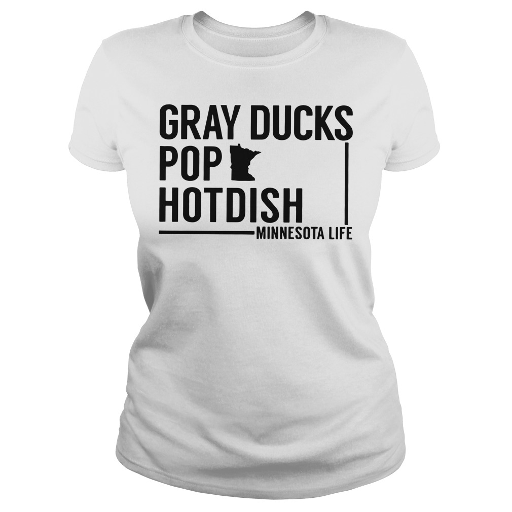 Gray ducks pop hot dish Minnesota life Ladies Tee