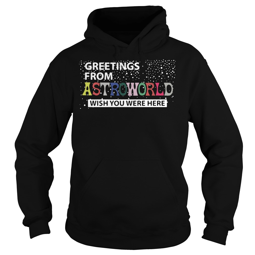Greetings from astroworld wish you were here Hoodie