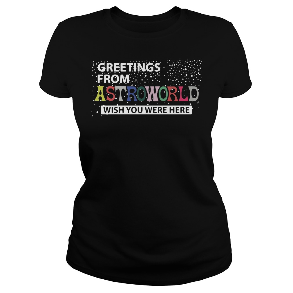 Greetings from astroworld wish you were here Ladies Tee