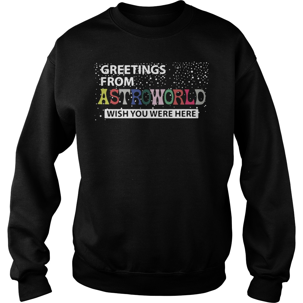 Greetings from astroworld wish you were here Sweater