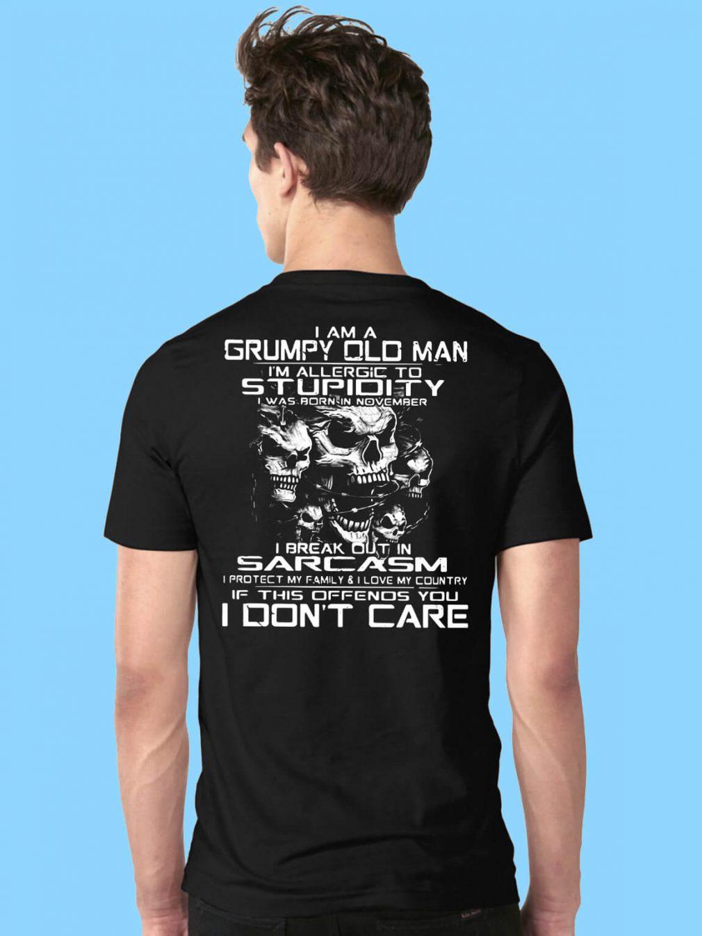 I am a grumpy old man I'm allergic to stupidity shirt