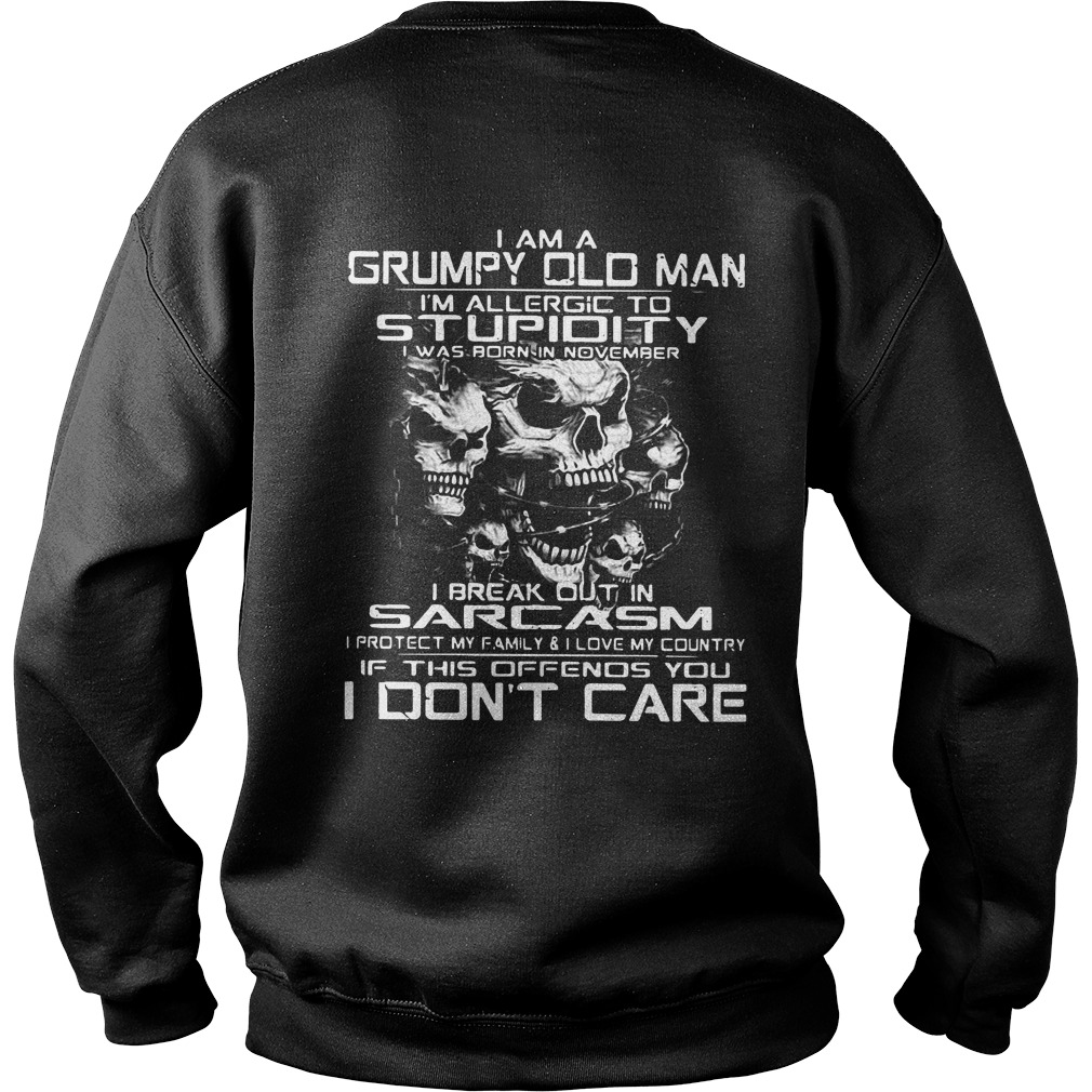 I am a grumpy old man I'm allergic to stupidity Sweater