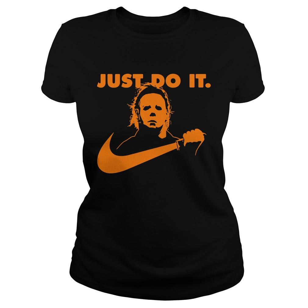 Halloween Michael Myers just do it Ladies Tee