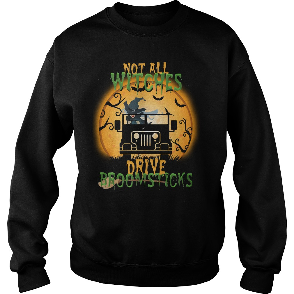 Halloween not all witches drive broomsticks Sweater