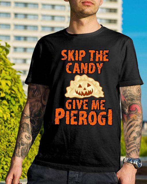Halloween skip the candy give me pierogi shirt