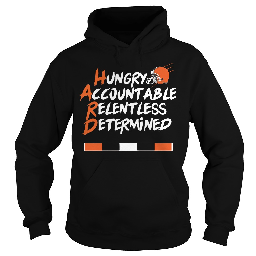 Hard hungry accountable relentless determined Hoodie