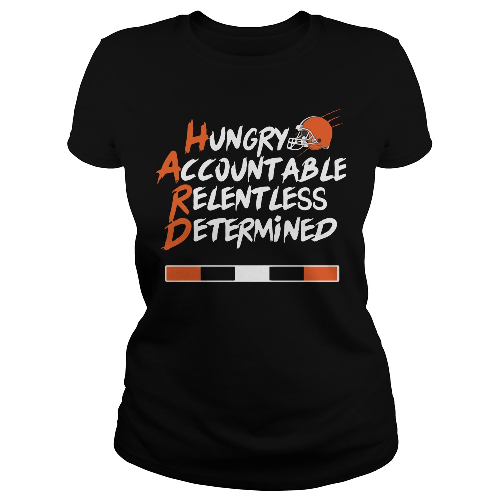 Hard hungry accountable relentless determined Ladies Tee