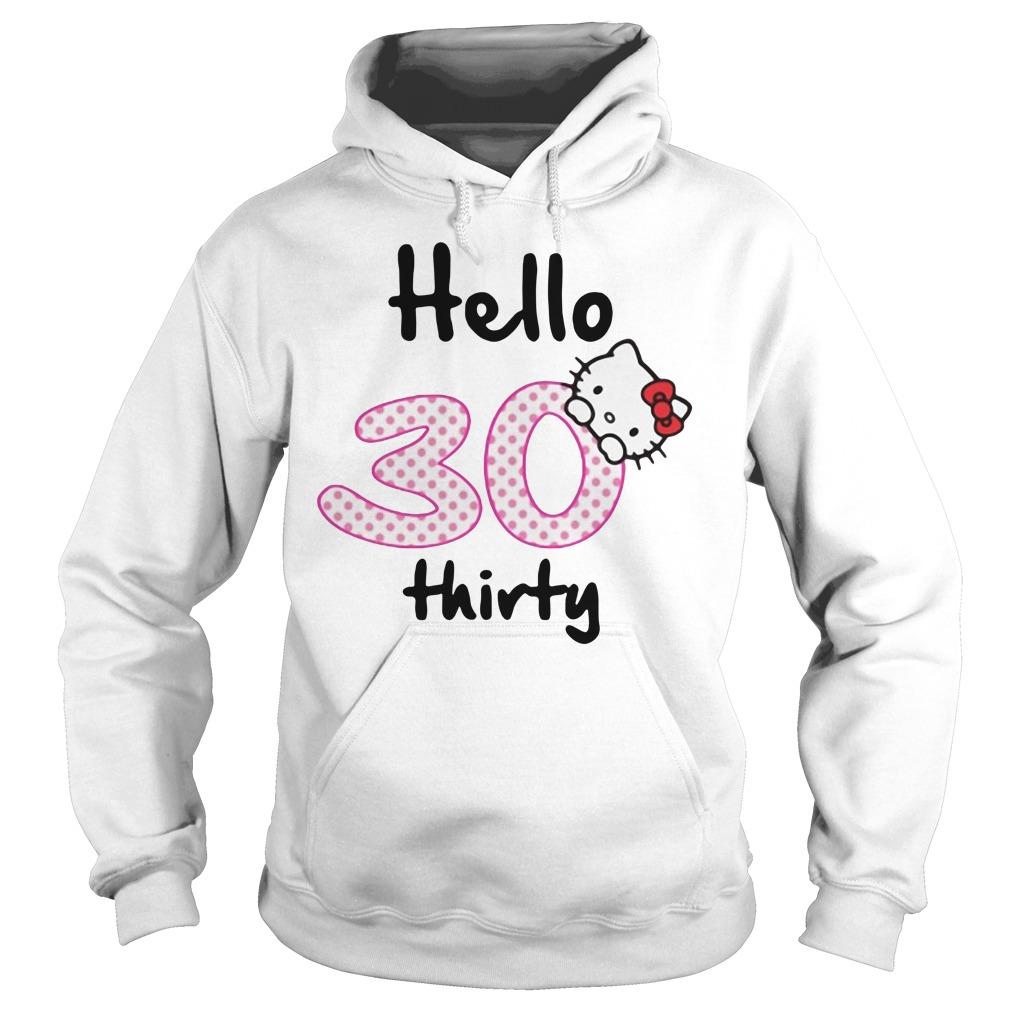 Hello 30 thirty Hoodie