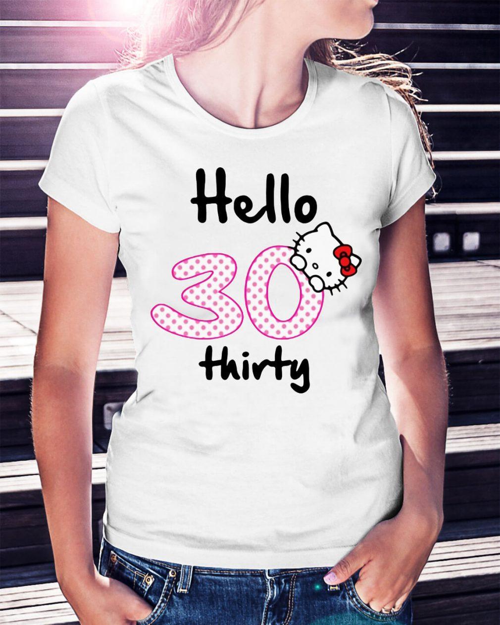 Hello 30 thirty shirt