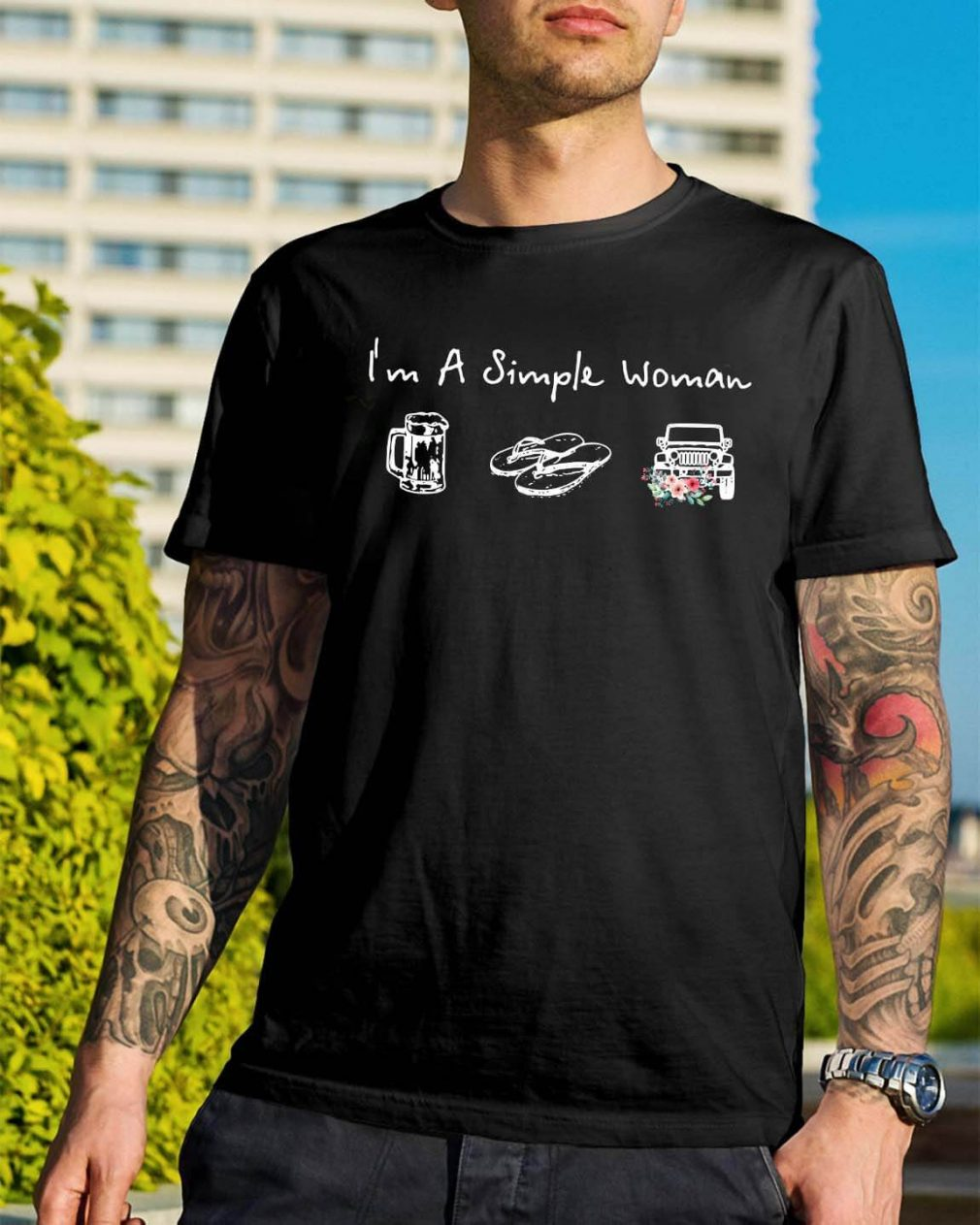 I'm a simple woman I like beer flip-flops and jeep shirt