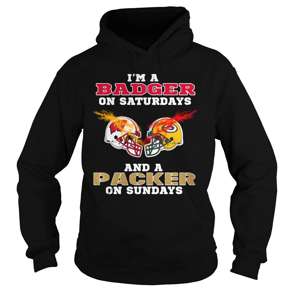 I'm a Badger on Saturdays and a Packer on Sundays Hoodie