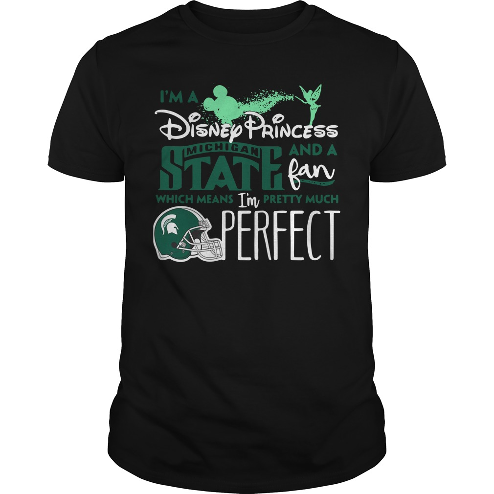 I'm a Disney Princess Michigan State and a fan which means Guys Shirt