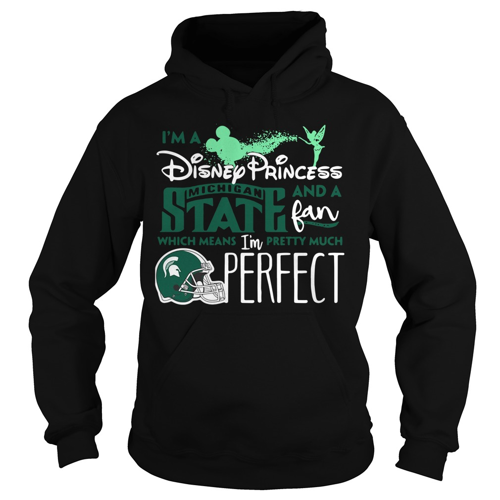 I'm a Disney Princess Michigan State and a fan which means Hoodie