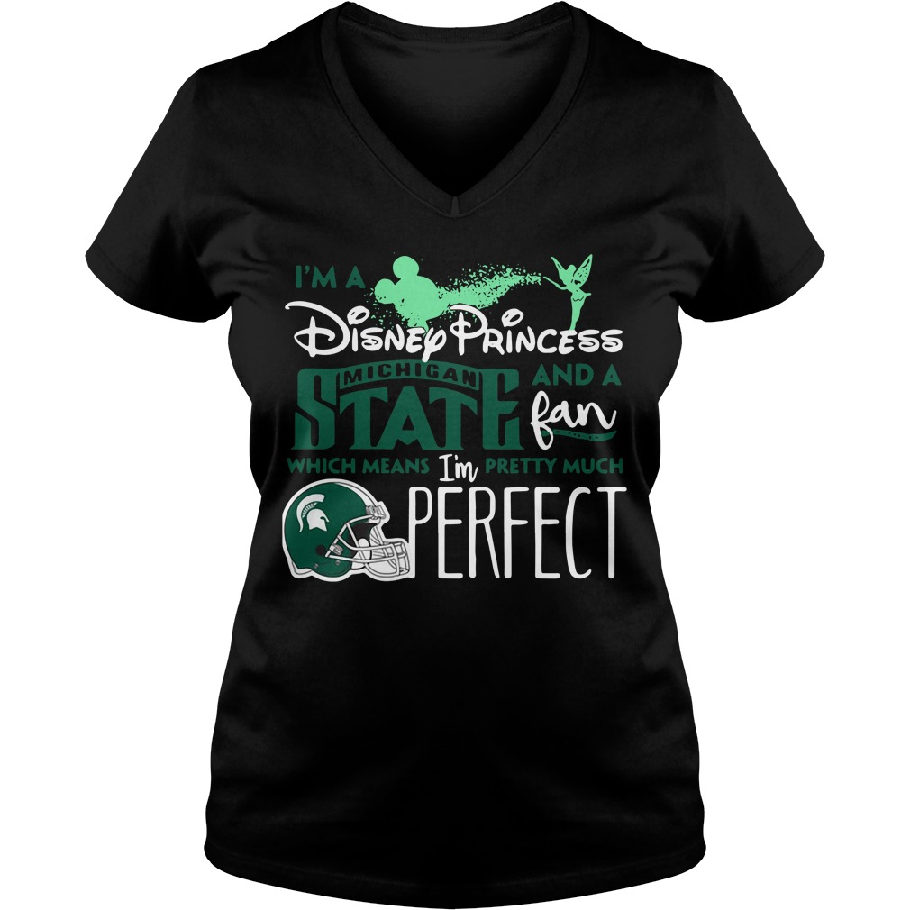 I'm a Disney Princess Michigan State and a fan which means V-neck T-shirt