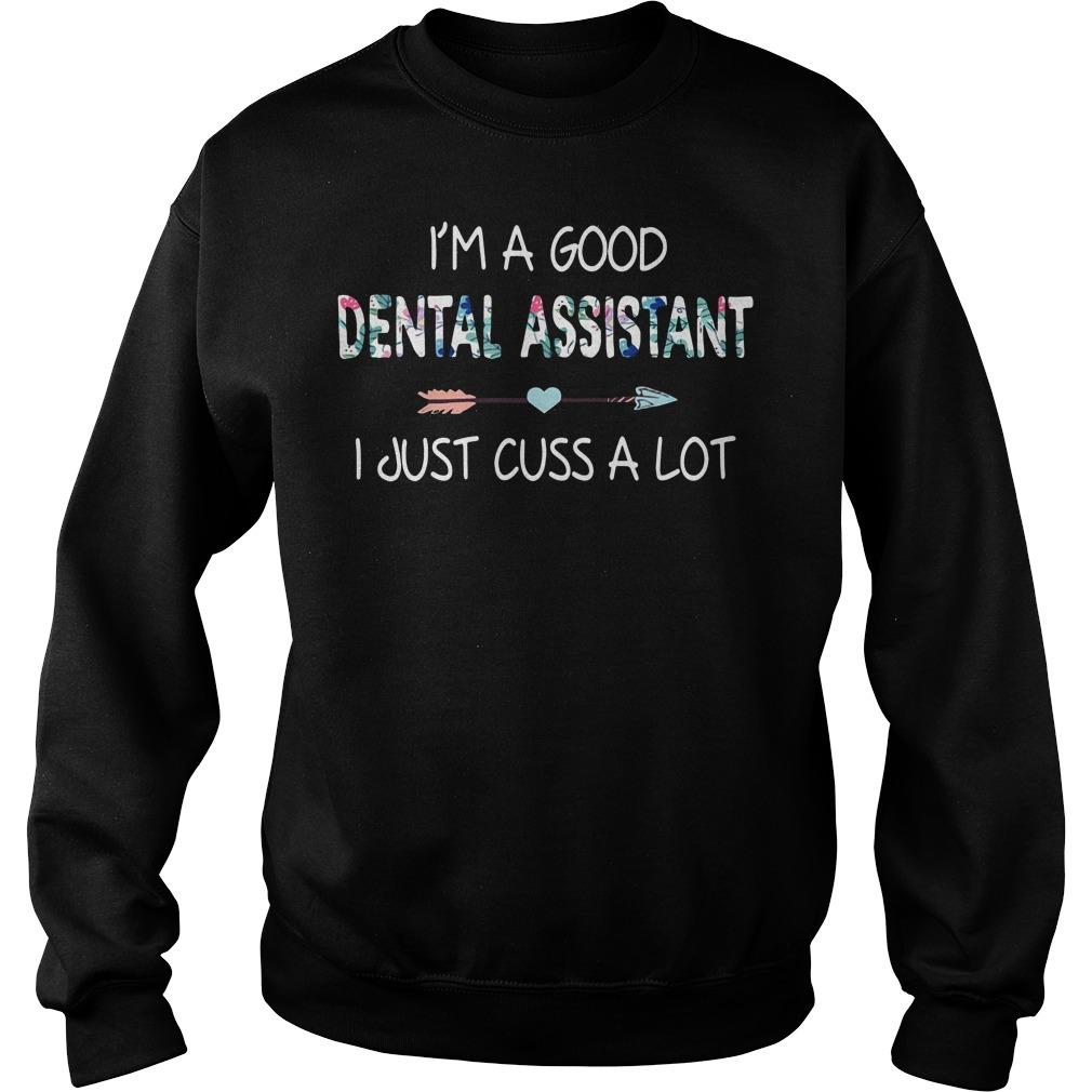I'm a good dental assistant I just cuss a lot Sweater