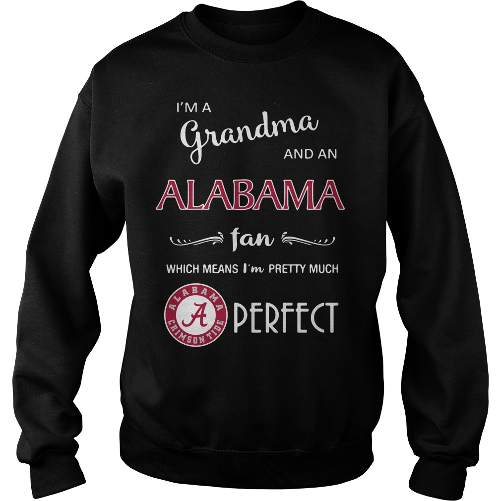 I'm a grandma and a Alabama fan which means I'm pretty Sweater