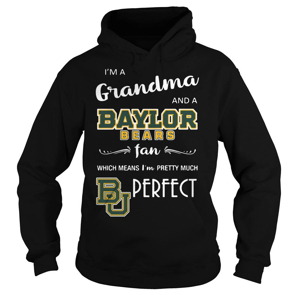 I'm a grandma and a Baylor Bears fan which means I'm pretty Hoodie