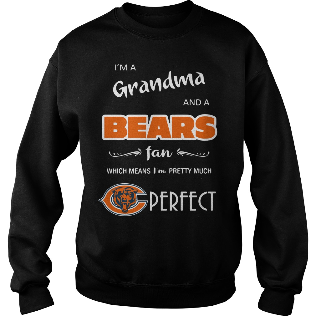 I'm a grandma and a Bears fan which means I'm pretty much perfect Sweater