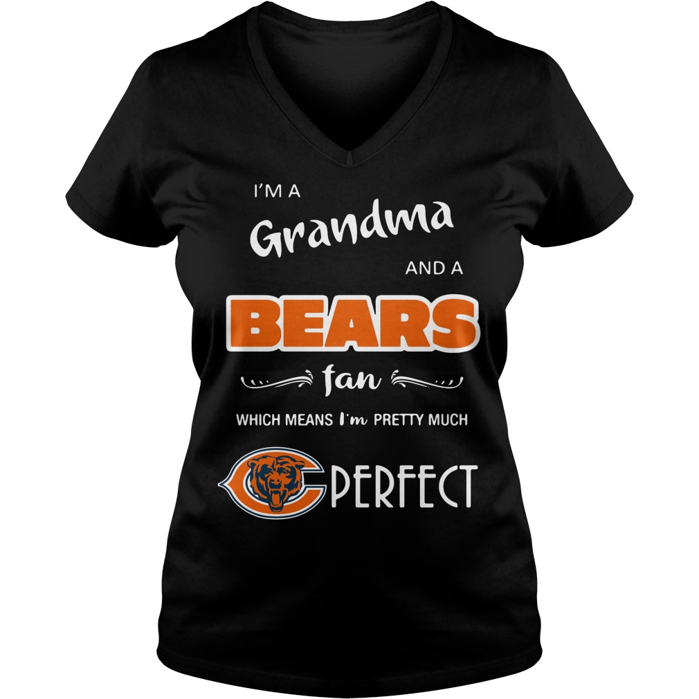 I'm a grandma and a Bears fan which means I'm pretty much perfect V-neck T-shirt