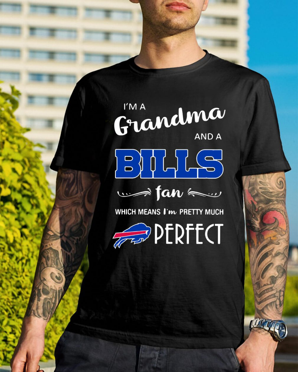 I'm a grandma and a Bills fan which means I'm pretty much perfect shirt