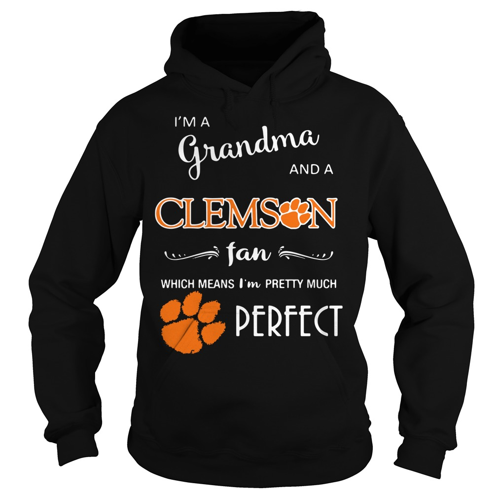 I'm a grandma and a Clemson fan which means I'm pretty Hoodie