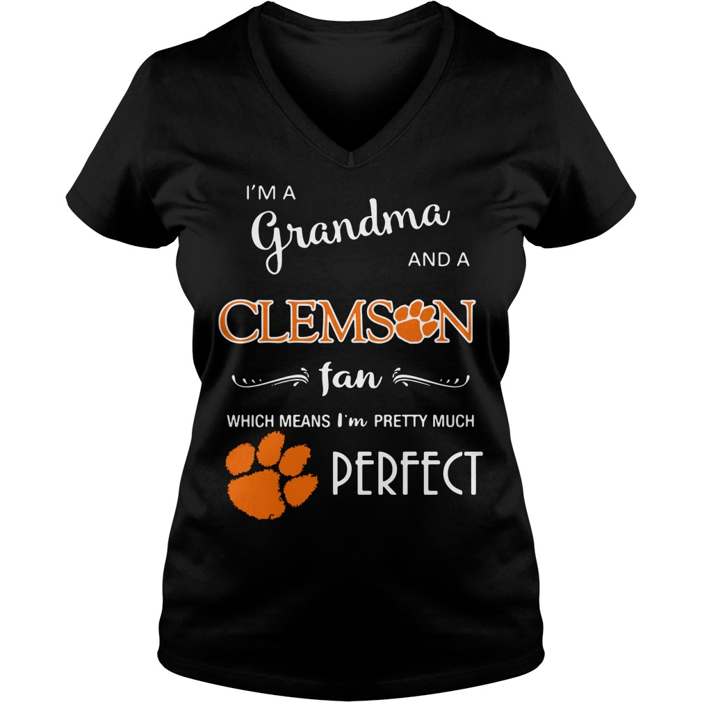 I'm a grandma and a Clemson fan which means I'm pretty V-neck T-shirt