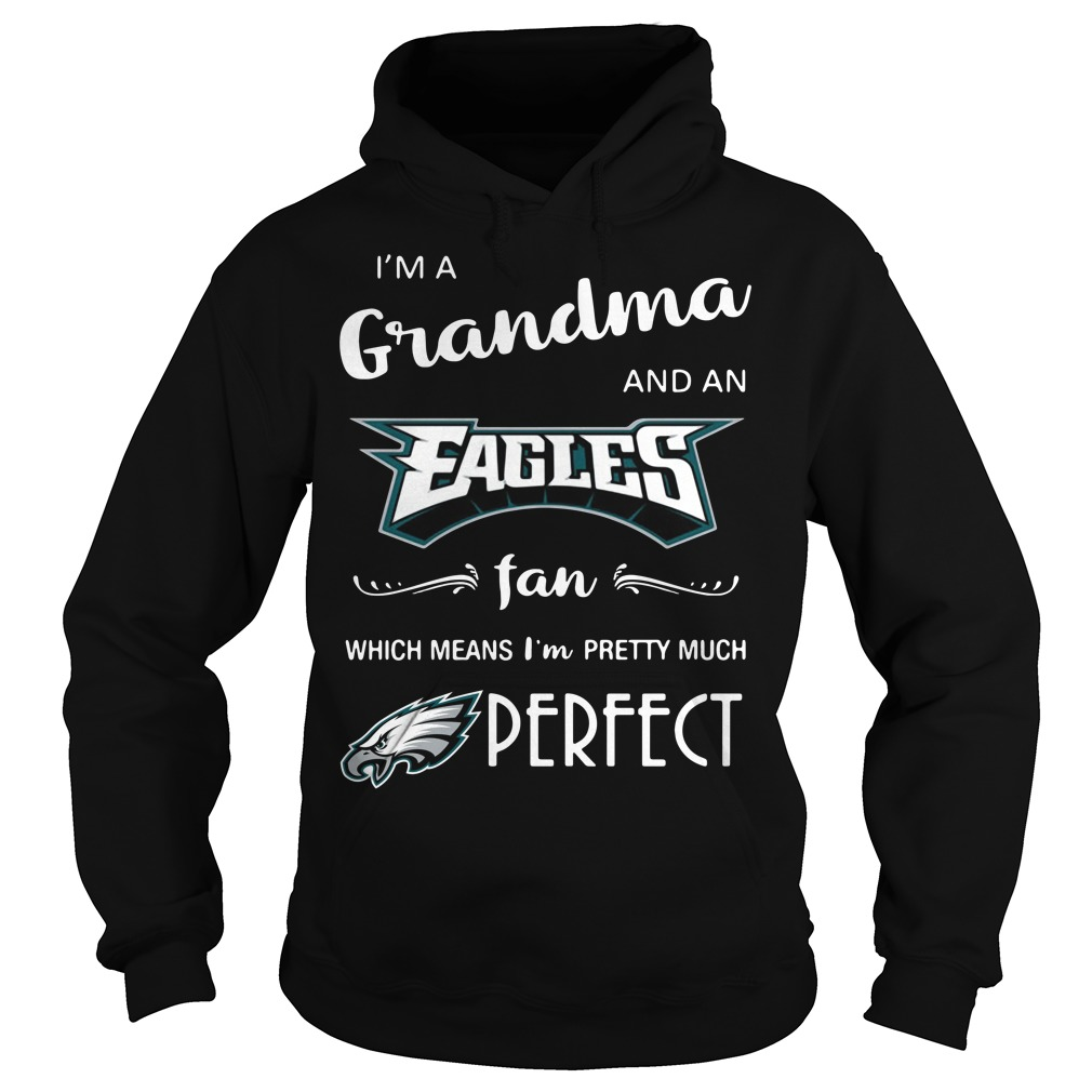 I'm a grandma and an Eagles fan which means I'm pretty Hoodie