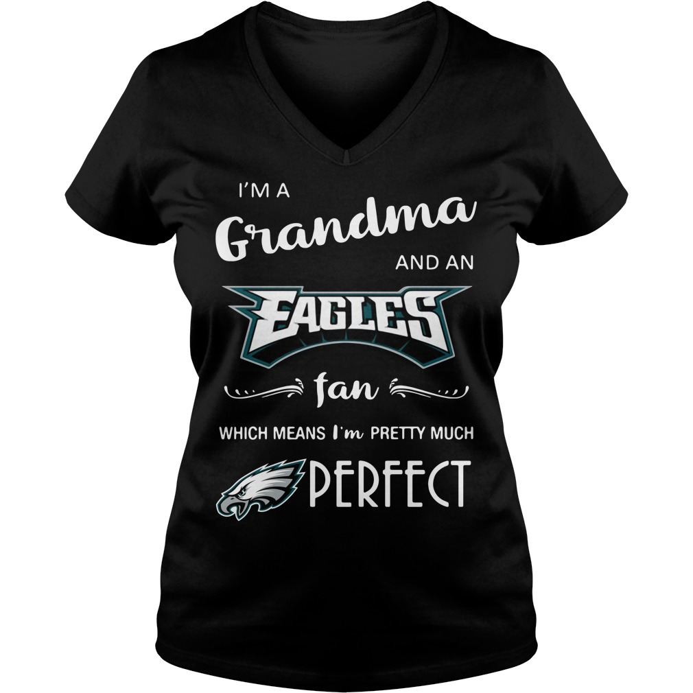 I'm a grandma and an Eagles fan which means I'm pretty V-neck T-shirt