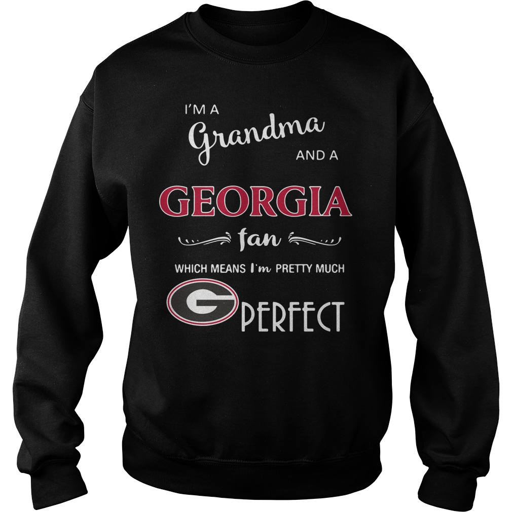 I'm a grandma and a Georgia fan which means I'm pretty much perfect Sweater
