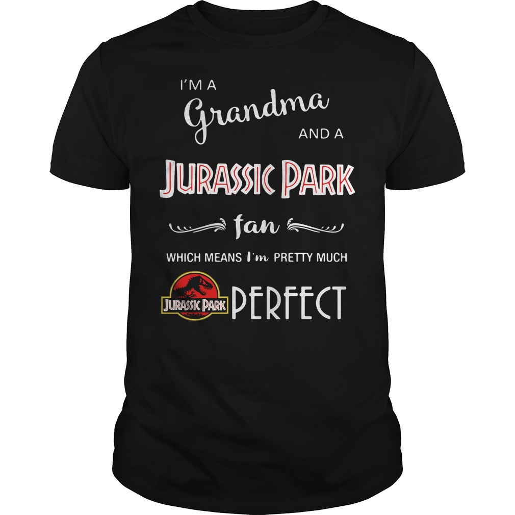 I'm a grandma and a Jurassic Park fan which means I'm pretty Guys Shirt