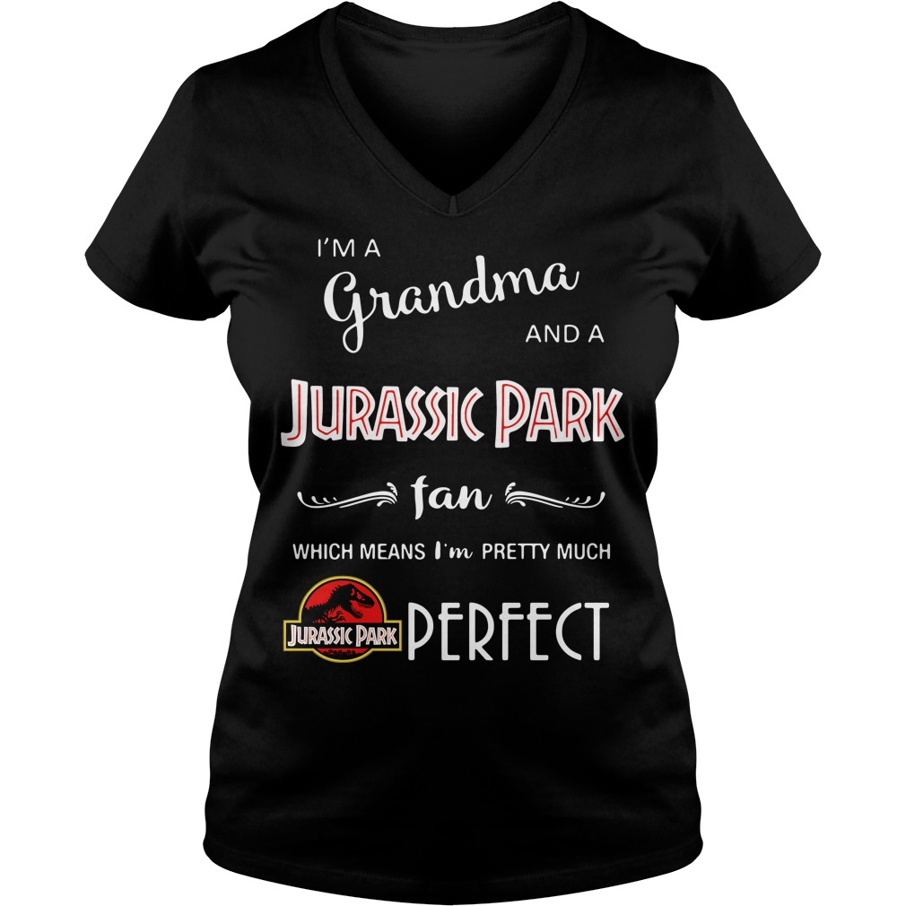 I'm a grandma and a Jurassic Park fan which means I'm pretty V-neck T-shirt