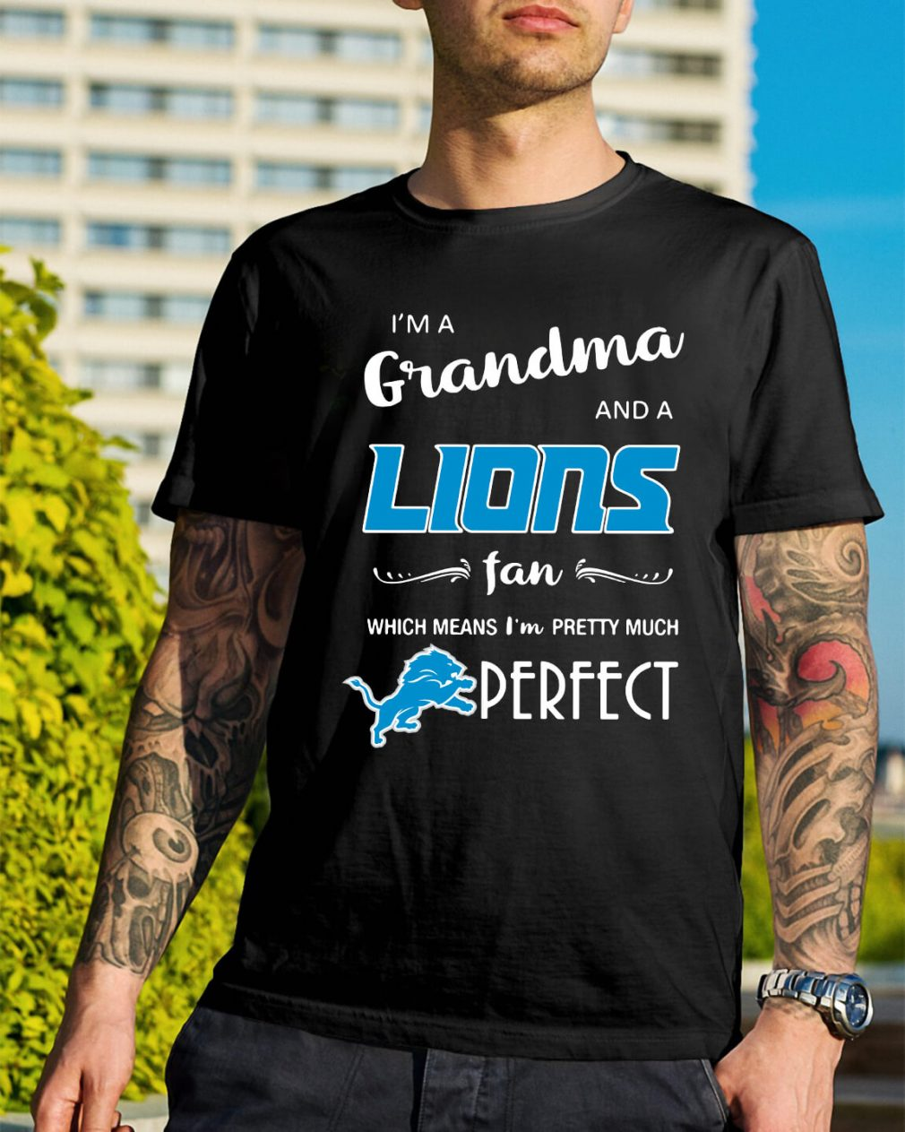 I'm a grandma and a Lions fan which means I'm pretty much perfect shirt