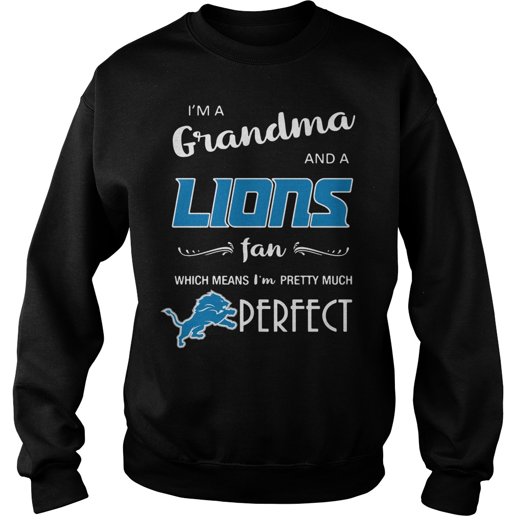 I'm a grandma and a Lions fan which means I'm pretty much perfect Sweater