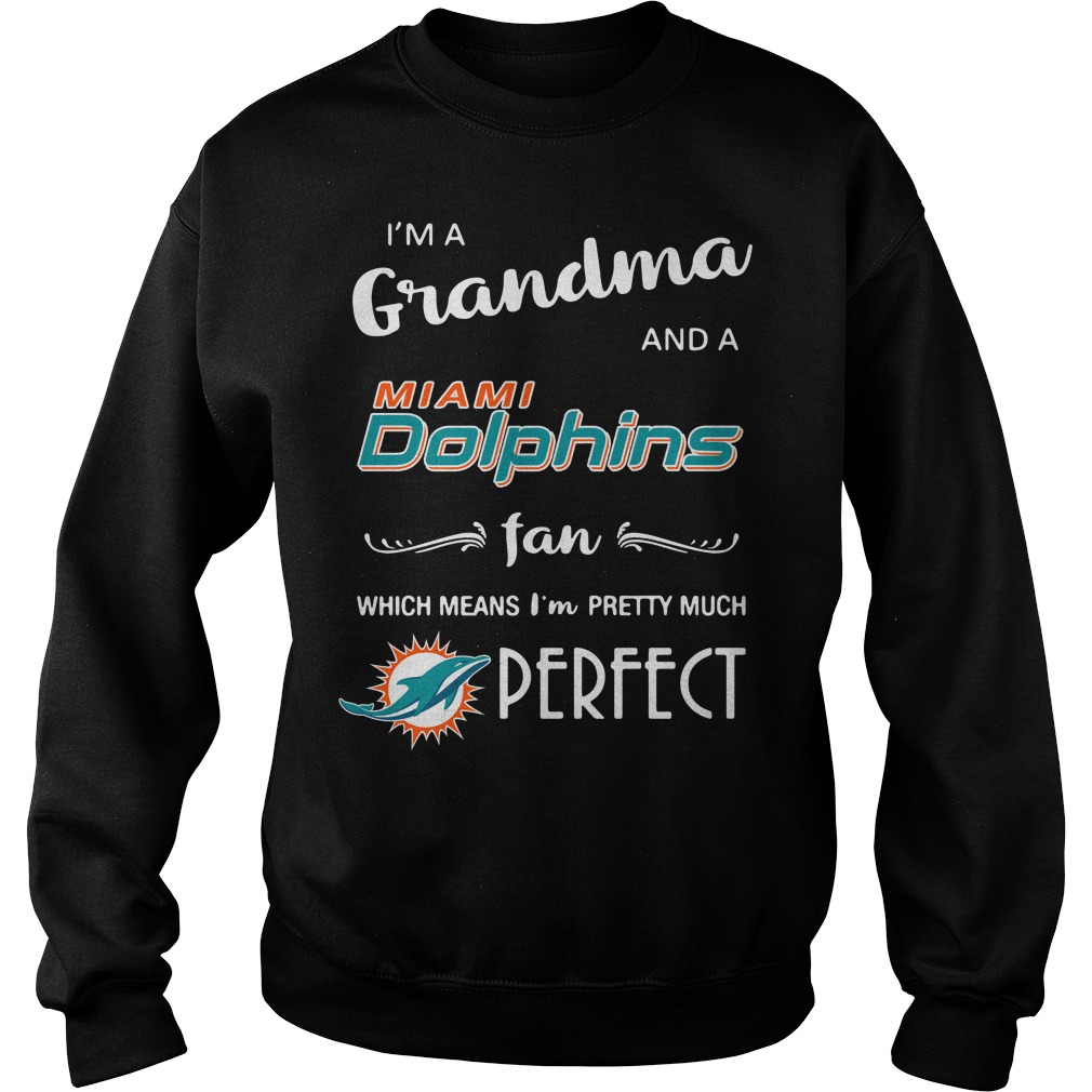 I'm a grandma and a Miami Dolphins fan which means I'm pretty Sweater