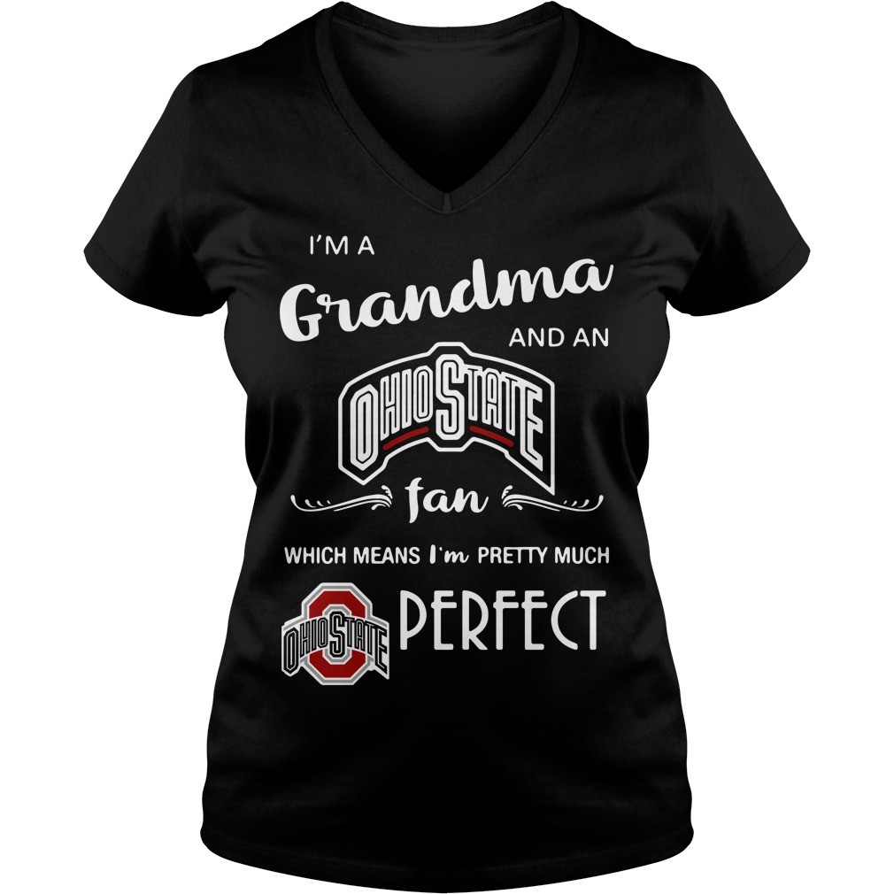I'm a grandma and a Ohio State fan which means I'm pretty V-neck T-shirt